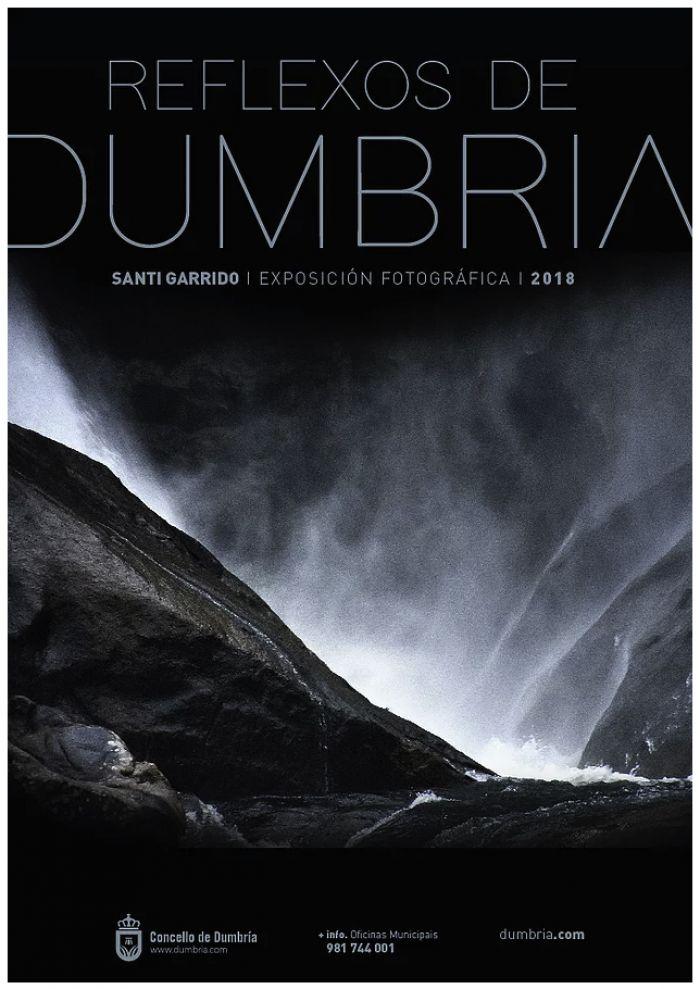 """REFLEXOS DE DUMBRÍA"", Presentación de la Exposición Fotográfica de Santi Garrido."